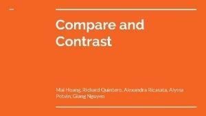 Compare and Contrast Mai Hoang Richard Quintero Alexandra
