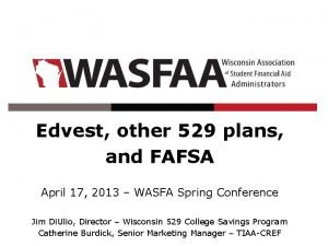 Edvest other 529 plans and FAFSA April 17
