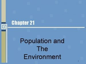 Chapter 21 Population and The Environment 1 Demography