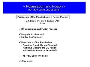 Polarisation and Fusion IKP KFA Jlich July 26