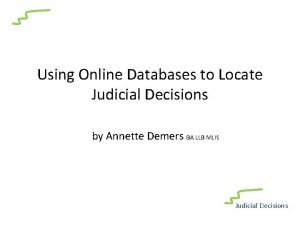 Using Online Databases to Locate Judicial Decisions by