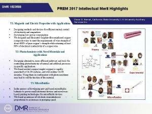 DMR 1523588 PREM 2017 Intellectual Merit Highlights T