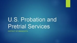 U S Probation and Pretrial Services DISTRICT OF