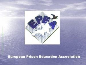 European Prison Education Association European Prison Education Association