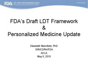 FDAs Draft LDT Framework Personalized Medicine Update Elizabeth