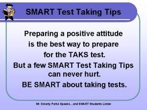 SMART Test Taking Tips Preparing a positive attitude