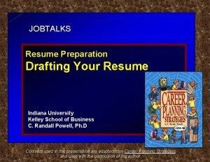 JOBTALKS Resume Preparation Drafting Your Resume Indiana University