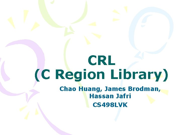 CRL C Region Library Chao Huang James Brodman