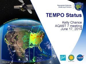 TEMPO Status Kelly Chance AQAST 7 meeting June