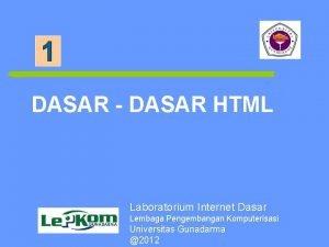 DASAR DASAR HTML Laboratorium Internet Dasar Lembaga Pengembangan