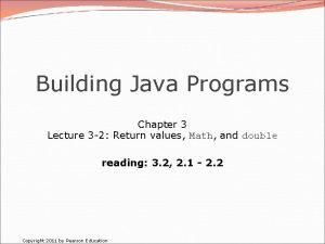 Building Java Programs Chapter 3 Lecture 3 2
