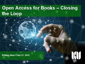 Open Access for Books Closing the Loop Philipp