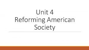 Unit 4 Reforming American Society Think about society