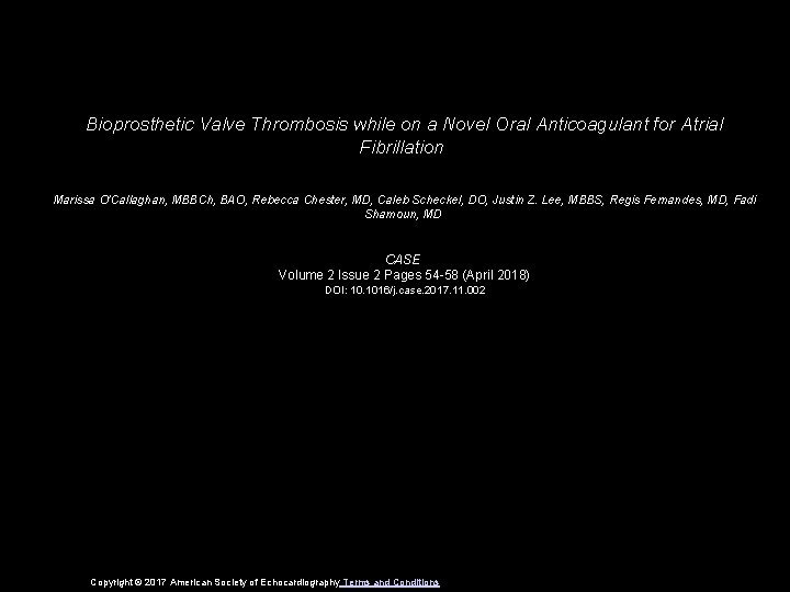 Bioprosthetic Valve Thrombosis while on a Novel Oral