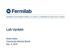 Lab Update Andre Salles Community Advisory Board Dec