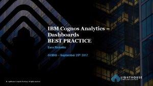 IBM Cognos Analytics Dashboards BEST PRACTICE Sara Ricketts