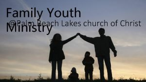 Family Youth Palm Beach Lakes church of Christ