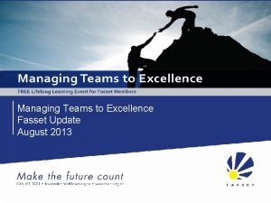 Managing Teams to Excellence Fasset Update August 2013