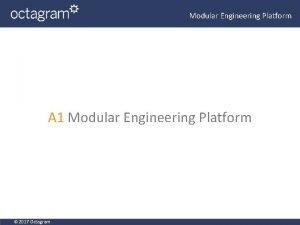 Modular Engineering Platform A 1 Modular Engineering Platform