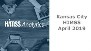 Kansas City HIMSS April 2019 Better health through