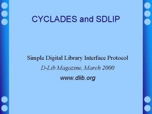 CYCLADES and SDLIP Simple Digital Library Interface Protocol