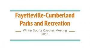 FayettevilleCumberland Parks and Recreation Winter Sports Coaches Meeting