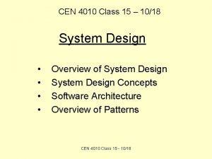 CEN 4010 Class 15 1018 System Design Overview