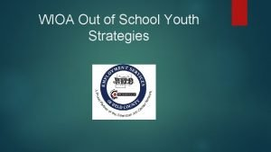 WIOA Out of School Youth Strategies Weld County