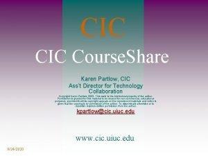 CIC Course Share Karen Partlow CIC Asst Director