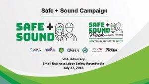 Safe Sound Campaign SBA Advocacy Small Business Labor