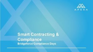 Smart Contracting Compliance Bridgeforce Compliance Days WHAT IS