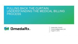 PULLING BACK THE CURTAIN UNDERSTANDING THE MEDICAL BILLING