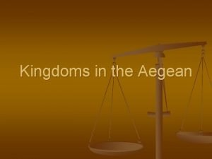 Kingdoms in the Aegean Civilizations spread out n