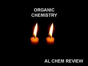ORGANIC CHEMISTRY AL CHEM REVIEW AL CHEM Written