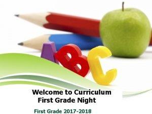 Welcome to Curriculum First Grade Night First Grade