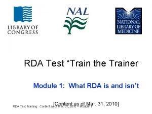 RDA Test Train the Trainer Module 1 What