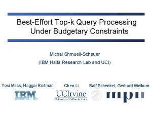 BestEffort Topk Query Processing Under Budgetary Constraints Michal