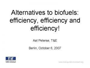 Alternatives to biofuels efficiency efficiency and efficiency Aat