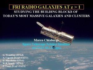 FRI RADIO GALAXIES AT z 1 STUDYING THE