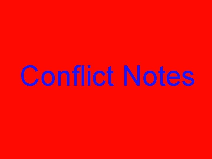 Conflict Notes Two Types External Conflict Internal Conflict