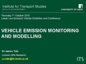 Institute for Transport Studies FACULTY OF ENVIRONMENT Thursday