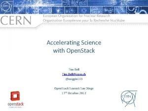 Accelerating Science with Open Stack Tim Bell Tim