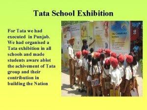 Tata School Exhibition For Tata we had executed