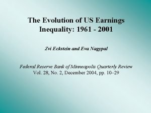 The Evolution of US Earnings Inequality 1961 2001