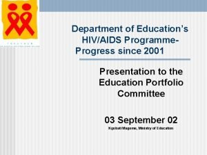 Department of Educations HIVAIDS Programme Progress since 2001