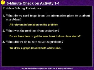 5 Minute Check on Activity 1 1 Problem
