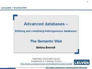 1 Last update 1 November 2007 Advanced databases