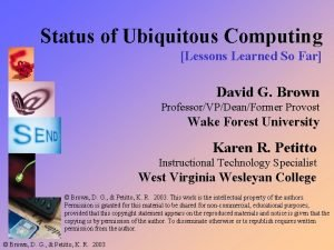 Status of Ubiquitous Computing Lessons Learned So Far