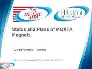 Status and Plans of MQXFA Magnets Giorgio Ambrosio