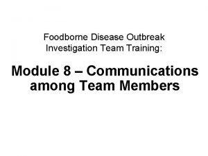 Foodborne Disease Outbreak Investigation Team Training Module 8